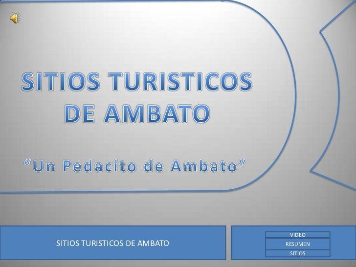 VIDEOSITIOS TURISTICOS DE AMBATO      UTA                              RESUMEN                               SITIOS