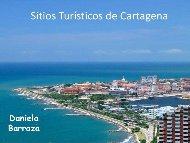 Sitios Turísticos de Cartagena  Daniela Barraza