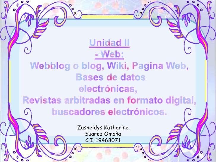 Zusneidys Katherine   Suarez Omaña    C.I.:19468071