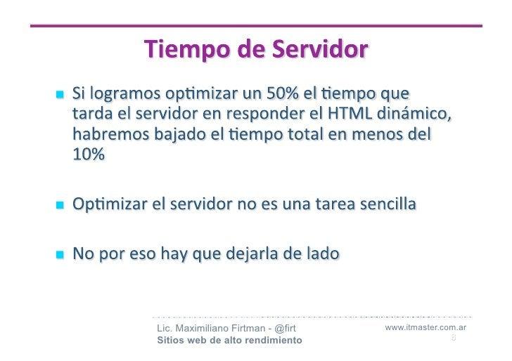 Lic. Maximiliano Firtman - @firt   www.itmaster.com.ar Sitios web de alto rendimiento