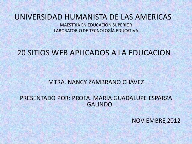 UNIVERSIDAD HUMANISTA DE LAS AMERICAS             MAESTRÍA EN EDUCACIÓN SUPERIOR           LABORATORIO DE TECNOLOGÍA EDUCA...