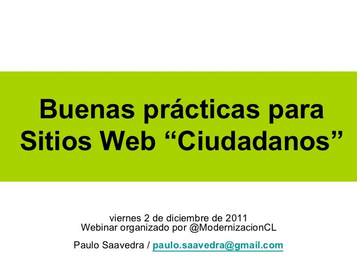 """Buenas prácticas paraSitios Web """"Ciudadanos""""         viernes 2 de diciembre de 2011    Webinar organizado por @Modernizaci..."""