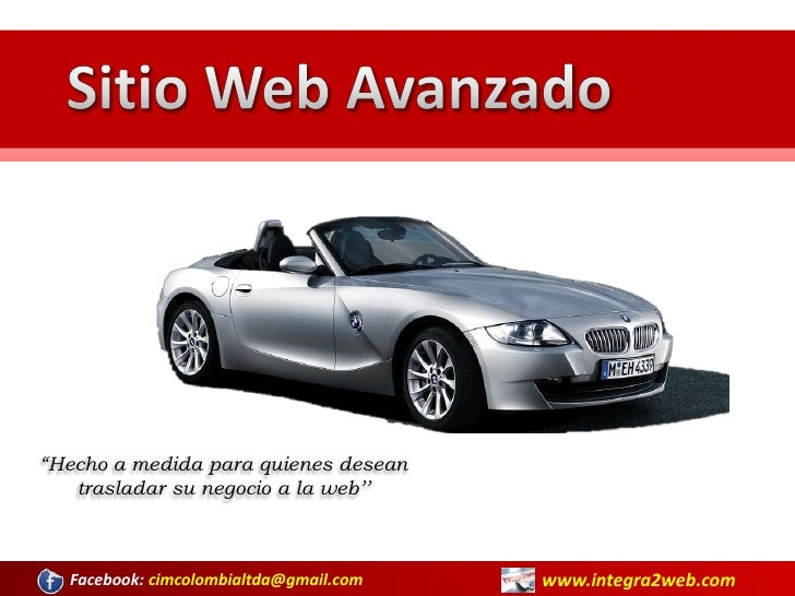 """Sitio Web Avanzado<br />""""Hecho a medida para quienes desean trasladar su negocio a la web''<br />www.integra2web.com<br />..."""