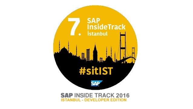 • SAP Inside Track Istanbul 2010 – November 6th, 2010 • SAP Inside Track Ankara 2011 – May 7th, 2011 • SAP Inside Track Is...
