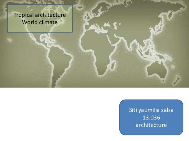 Tropical architecture World climate  Siti yaumilia salsa 13.036 architecture