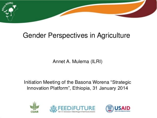 "Gender Perspectives in Agriculture  Annet A. Mulema (ILRI)  Initiation Meeting of the Basona Worena ""Strategic Innovation ..."