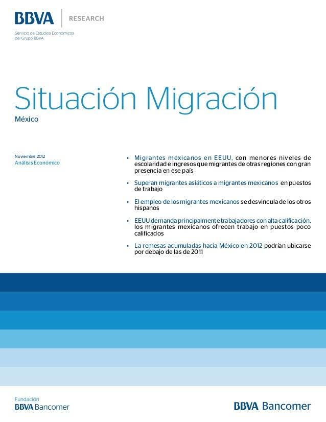 Situación MigraciónMéxicoNoviembre 2012Análisis EconómicoMigrantes mexicanos en EEUU, con menores niveles deescolaridad e ...