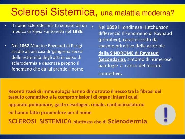 Sclerosi Sistemica, una malattia moderna? <br />Il nome Sclerodermia fu coniato da un medico di Pavia Fantonetti nel 1836....