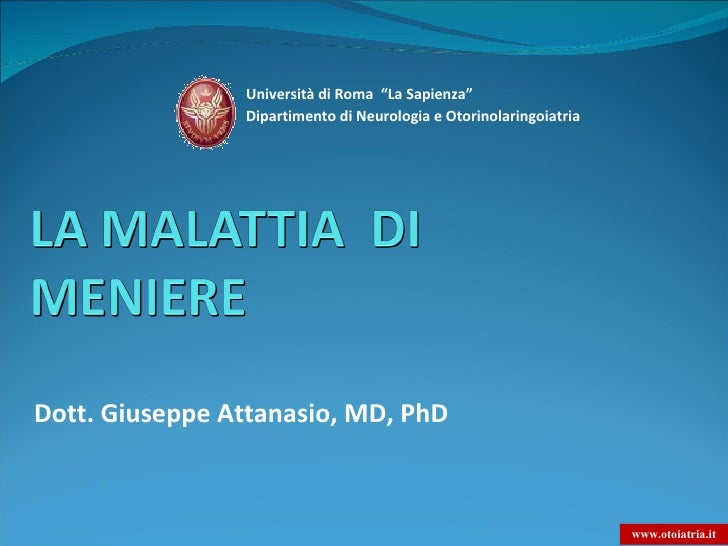 """Dott. Giuseppe Attanasio, MD, PhD Dipartimento di Neurologia e Otorinolaringoiatria   Università di Roma  """"La Sapienza"""" ww..."""
