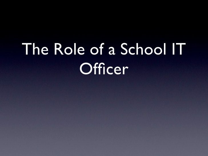 The Role of a School IT        Officer