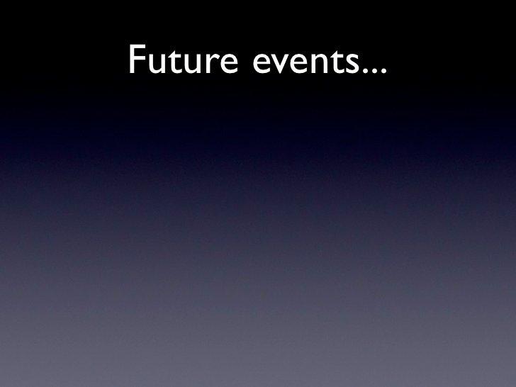 Future events...