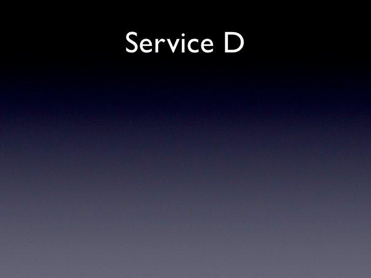 Service D