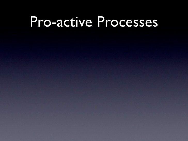 Pro-active Processes