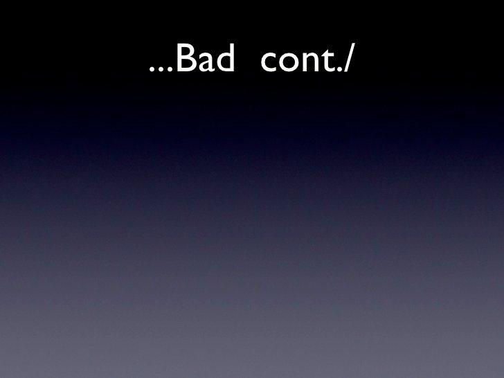 ...Bad cont./