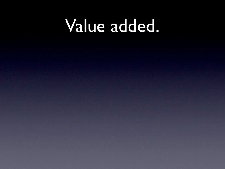 Value added.