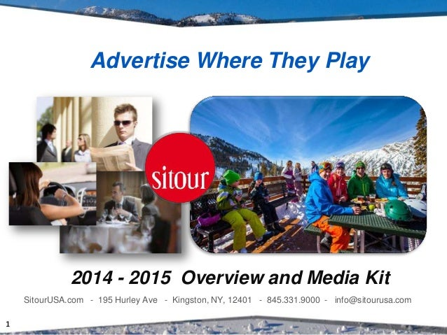 Advertise Where They Play  2014 - 2015 Overview and Media Kit  SitourUSA.com - 195 Hurley Ave - Kingston, NY, 12401 - 845....