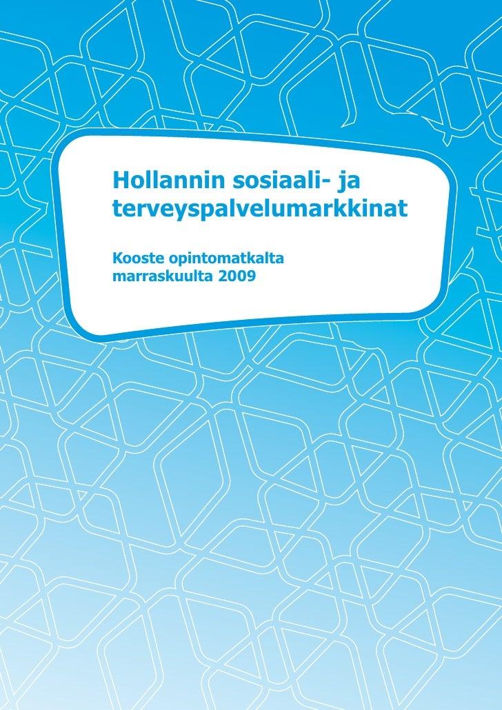 Hollannin sosiaali- ja terveyspalvelumarkkinat Kooste opintomatkalta marraskuulta 2009