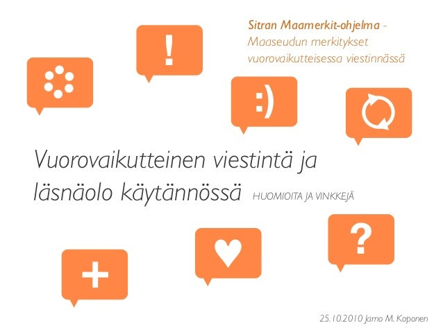 Sitran Maamerkit-ohjelma - Maaseudun merkitykset vuorovaikutteisessa viestinnässä Vuorovaikutteinen viestintä ja läsnäolo ...