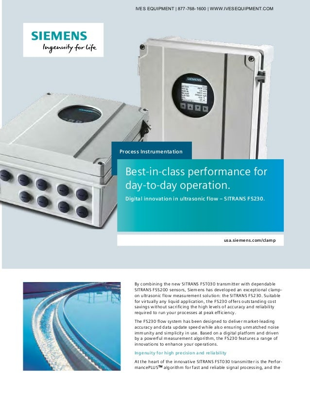 Process Instrumentation usa.siemens.com/clamp By combining the new SITRANS FST030 transmitter with dependable SITRANS FSS2...