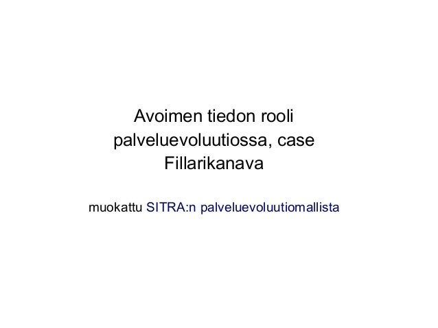 Avoimen tiedon rooli palveluevoluutiossa, case Fillarikanava muokattu SITRA:n palveluevoluutiomallista