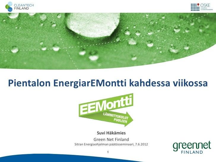 Pientalon EnergiarEMontti kahdessa viikossa                           Suvi Häkämies                          Green Net Fin...