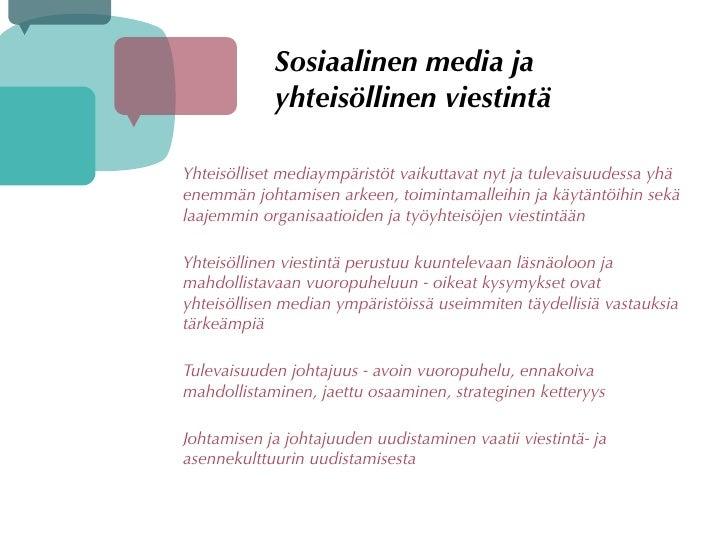 Sosiaalinen media ja             yhteisöllinen viestintä  Yhteisölliset mediaympäristöt vaikuttavat nyt ja tulevaisuudessa...