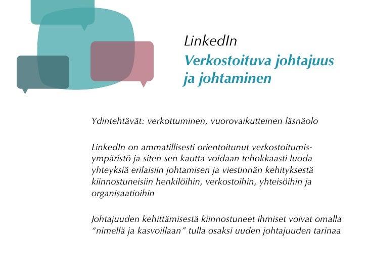LinkedIn                         Verkostoituva johtajuus                         ja johtaminen  Ydintehtävät: verkottumine...