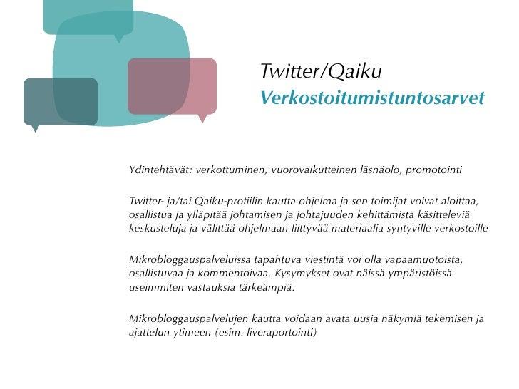 Twitter/Qaiku                             Verkostoitumistuntosarvet   Ydintehtävät: verkottuminen, vuorovaikutteinen läsnä...