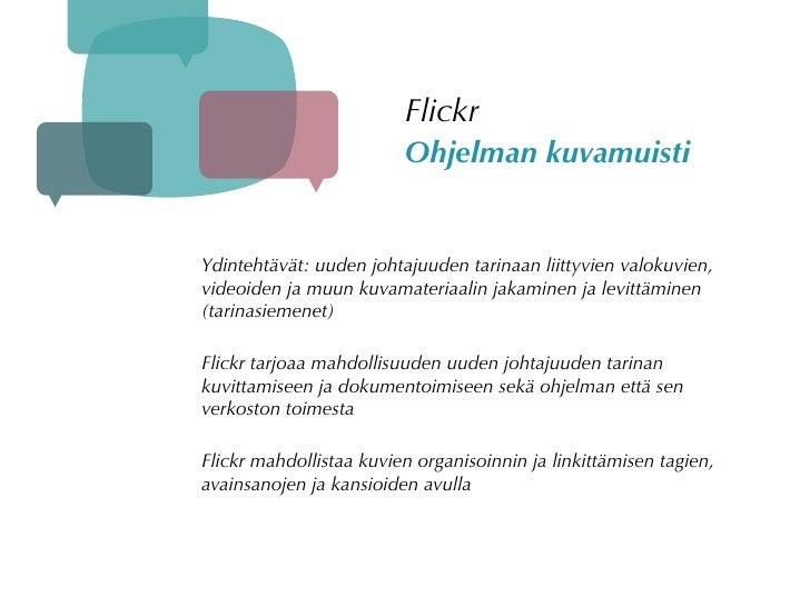 Flickr                          Ohjelman kuvamuisti   Ydintehtävät: uuden johtajuuden tarinaan liittyvien valokuvien, vide...