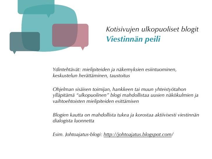 Kotisivujen ulkopuoliset blogit                          Viestinnän peili   Ydintehtävät: mielipiteiden ja näkemyksien esi...