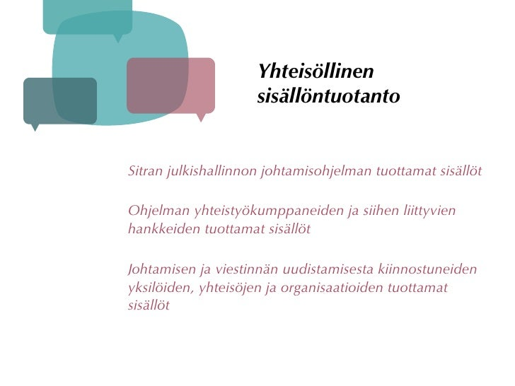 Yhteisöllinen                      sisällöntuotanto   Sitran julkishallinnon johtamisohjelman tuottamat sisällöt  Ohjelman...