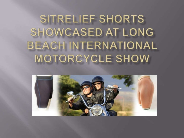   Irvine, CA, Dec. 15, 2011. SitRelief Shorts was    a hit with motorcycle riders at the recent    Progressive Internati...