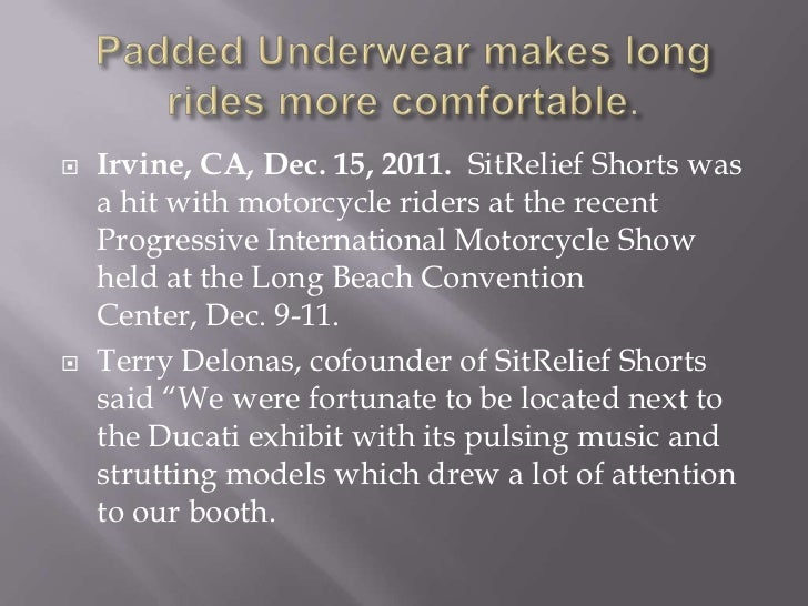"""   Hundreds of riders stopped to learn about    SitRelief Shorts and the comfort provided on    long rides. """"Sitting pain..."""