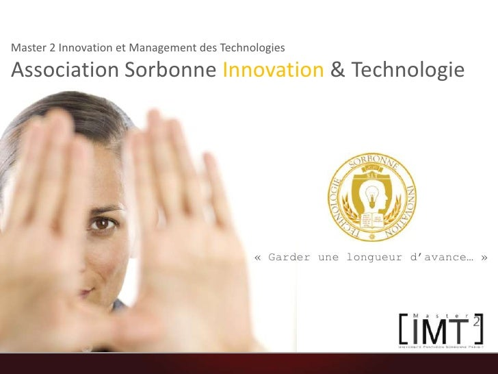 Master 2 Innovation et Management des Technologies<br />Association Sorbonne Innovation& Technologie<br />« Garder une lon...