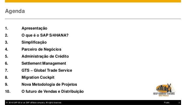 SAP Inside Track SP 2017 - Mudanças em SD com a implementação do S/4HANA 1610 Slide 2