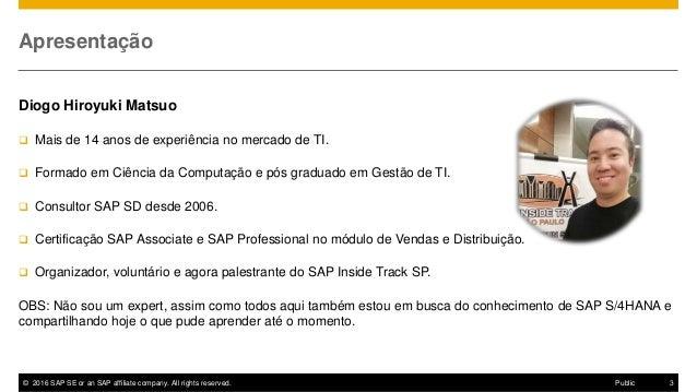 SAP Inside Track SP 2017 - Mudanças em SD com a implementação do S/4HANA 1610 Slide 3