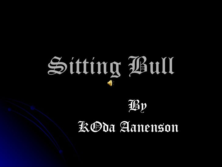 Sitting Bull By KOda Aanenson