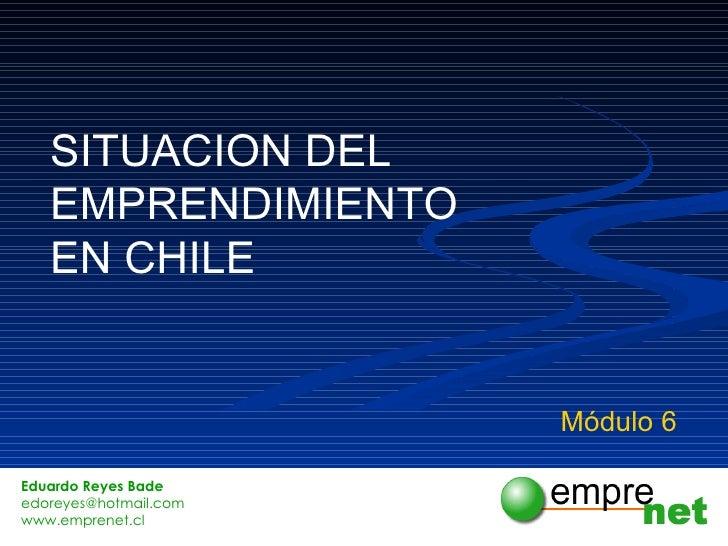 SITUACION DEL  EMPRENDIMIENTO EN CHILE Módulo 6