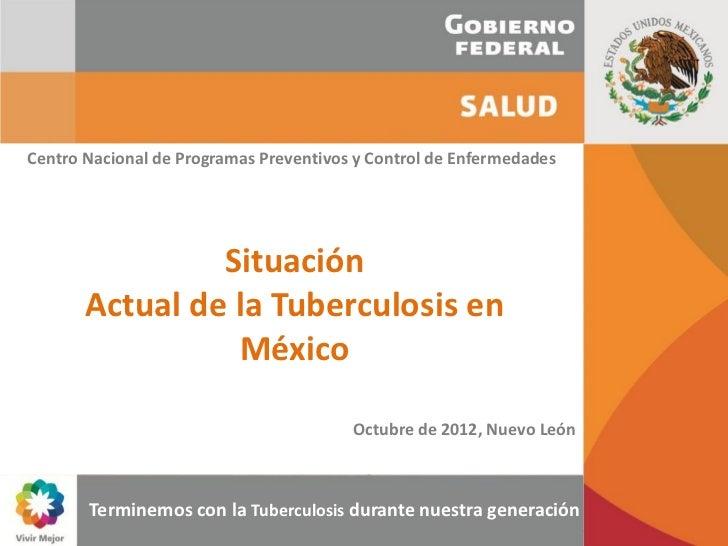 Centro Nacional de Programas Preventivos y Control de Enfermedades                Situación       Actual de la Tuberculosi...