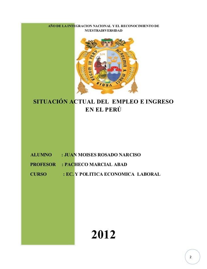 AÑO DE LA INTEGRACION NACIONAL Y EL RECONOCIMIENTO DE                          NUESTRADIVERSIDAD SITUACIÓN ACTUAL DEL EMPL...