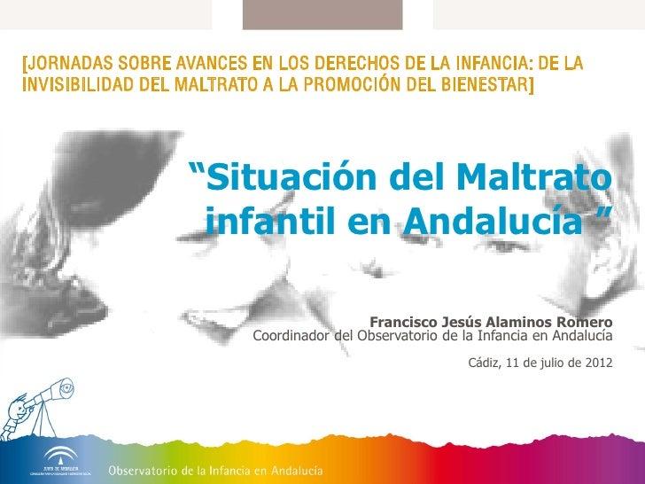 [JORNADAS SOBRE AVANCES EN LOS DERECHOS DE LA INFANCIA: DE LAINVISIBILIDAD DEL MALTRATO A LA PROMOCIÓN DEL BIENESTAR]     ...