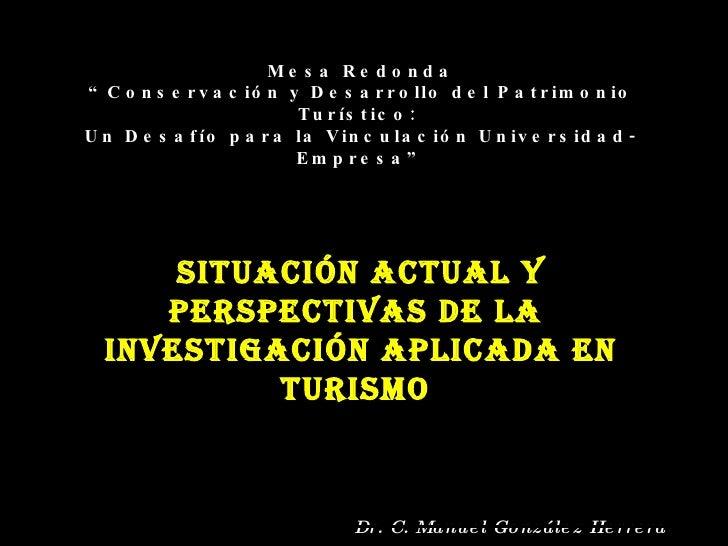 """Mesa Redonda """" Conservación y Desarrollo del Patrimonio Turístico:  Un Desafío para la Vinculación Universidad-Empresa"""" Si..."""