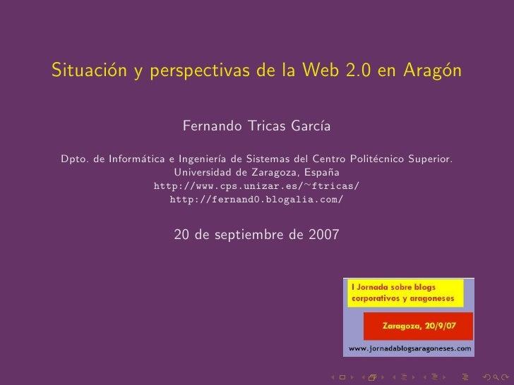 Situaci´n y perspectivas de la Web 2.0 en Arag´n        o                                      o                          ...