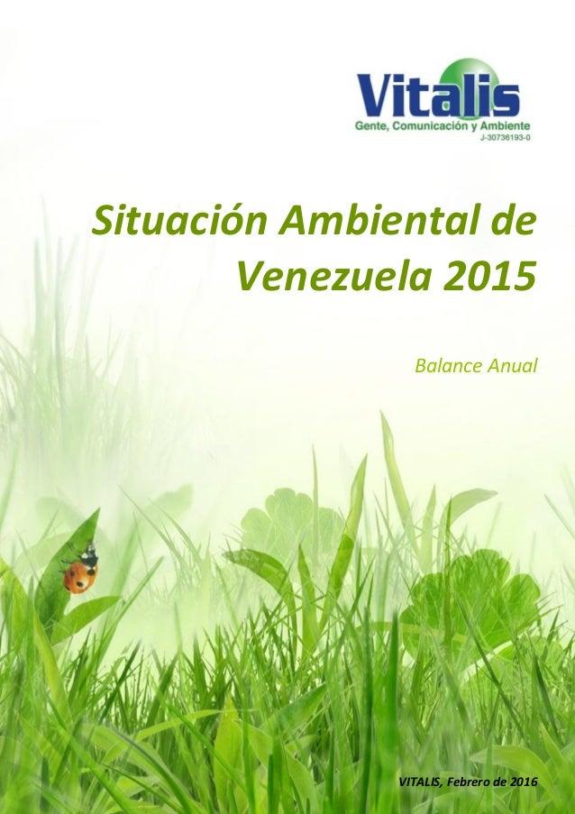 Situación Ambiental de Venezuela 2015 Balance Anual VITALIS, Febrero de 2016