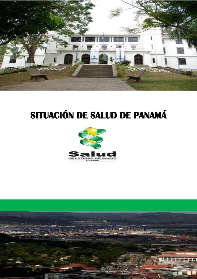 i MINISTERI O DE SALUD DE PANAMÁ SITUACIÓN DE SALUD DE PANAMÁ 2013
