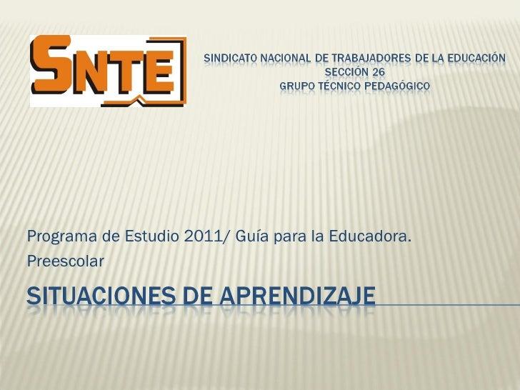 Programa de Estudio 2011/ Guía para la Educadora.Preescolar
