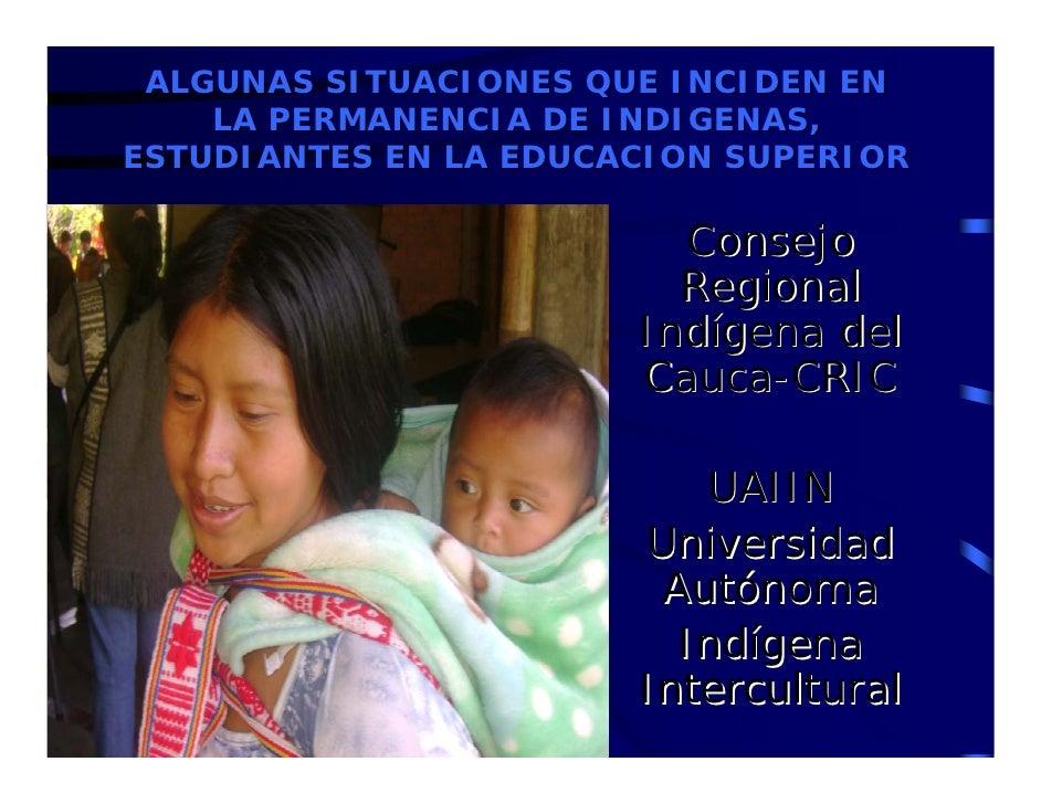 ALGUNAS SITUACIONES QUE INCIDEN EN     LA PERMANENCIA DE INDIGENAS, ESTUDIANTES EN LA EDUCACION SUPERIOR                  ...