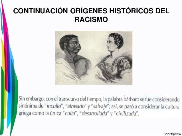 CONTINUACIÓN ORÍGENES HISTÓRICOS DELRACISMO