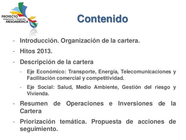 Contenido - Introducción. Organización de la cartera. - Hitos 2013. - Descripción de la cartera -  Eje Económico: Transpor...