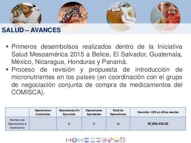 SALUD – AVANCES   Primeros desembolsos realizados dentro de la Iniciativa Salud Mesoamérica 2015 a Belice, El Salvador, G...
